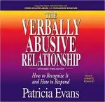 The Verbally Abusive Relationship, Expanded Third Edition How to recognize it and how to respond