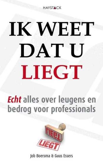 cover boek Ik weet dat u liegt echt alles over leugens en bedrog voor professionals