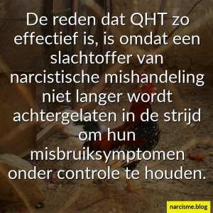 De reden dat QHT zo effectief is, is omdat een slachtoffer van narcistische mishandeling niet langer wordt achtergelaten in de strijd om hun misbruiksymptomen onder controle te houden