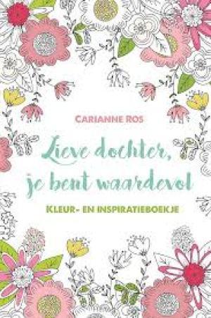 cover van boek met veel bloemen en titel Lieve dochter je bent waardevol