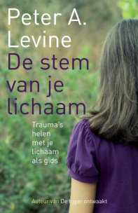 kindertrauma, cover boek de stem van je lichaam luisteren naar je lichaam voor herstel van trauma