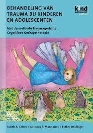 Behandeling van trauma bij kinderen en adolescenten met de methode: traumagerichte cognitieve gedragstherapie