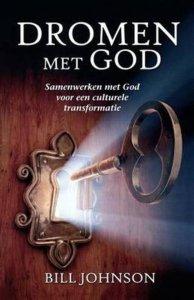 dromen met god samenwerken met God voor een culturele transformatie Bill Johnson cover book