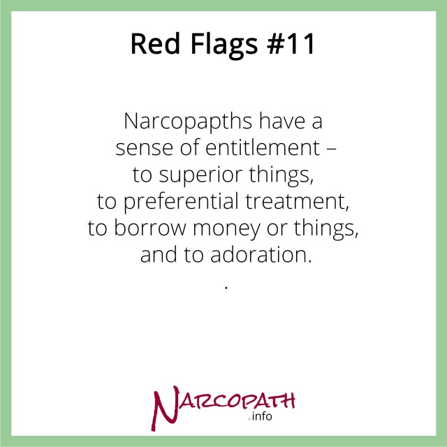 The Narcopath's sense of entitlement - preferential treatment, many and possessions. NPD abuse