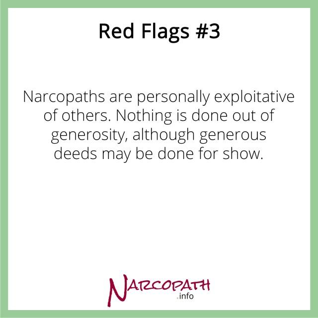 Narcopaths are exploitative and greedy