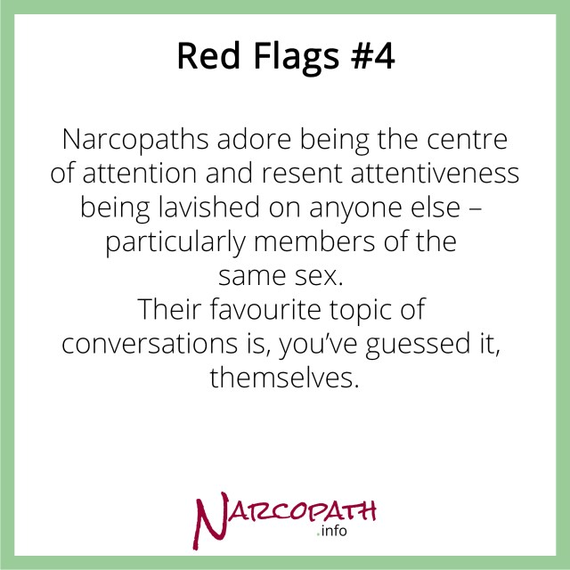 Narcopaths are self-absorbed