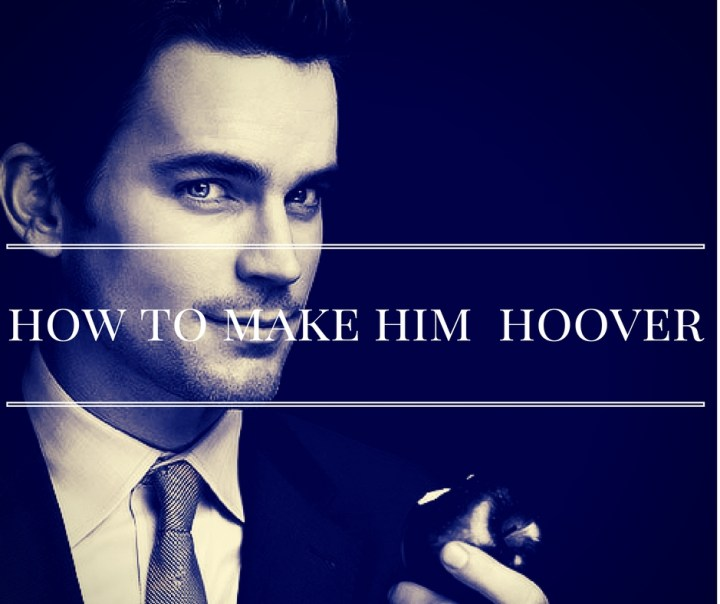 How to Make Him Hoover – Knowing the Narcissist : HG Tudor