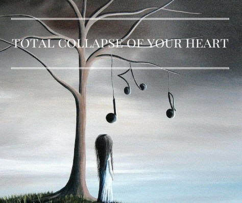 total-collapse-of-your-heart