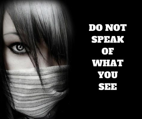 do-notspeakofwhatyousee