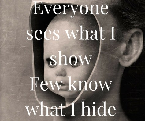 everyone-sees-what-i-showfew-know-what-i-hide
