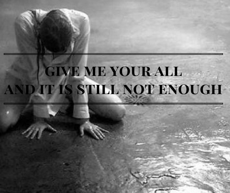 give-me-your-alland-it-is-still-not-enough