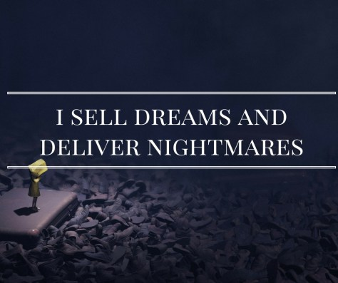 i-sell-dreams-anddeliver-nightmares