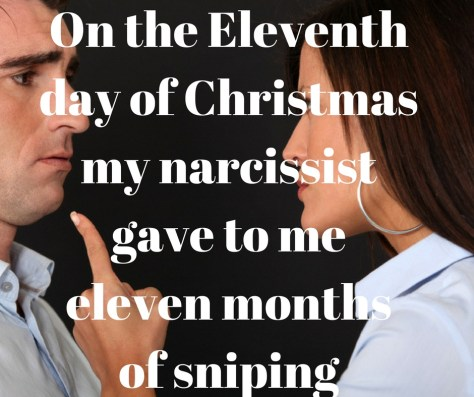 on-the-eleventhday-of-christmasmy-narcissistgave-to-meeleven-monthsof-sniping