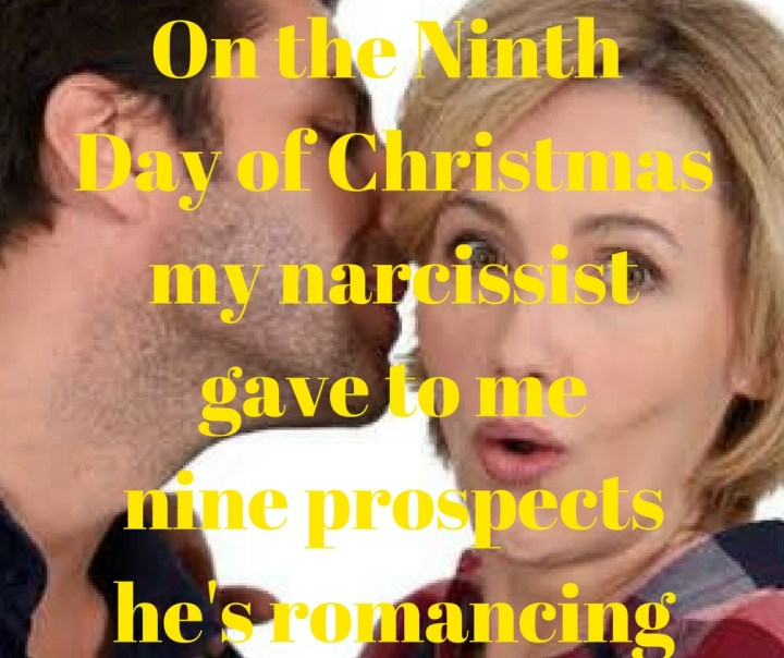 on-the-ninth-day-of-christmasmy-narcissist-gave-to-menine-prospectshes-romancing
