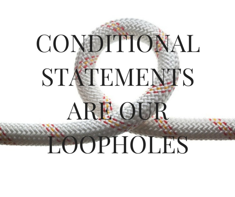 conditionalstatementsare-ourloopholes