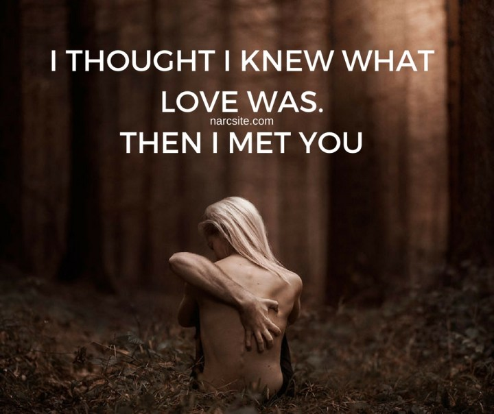 I THOUGHT I KNEW WHATLOVE WAS.THEN I MET YOU