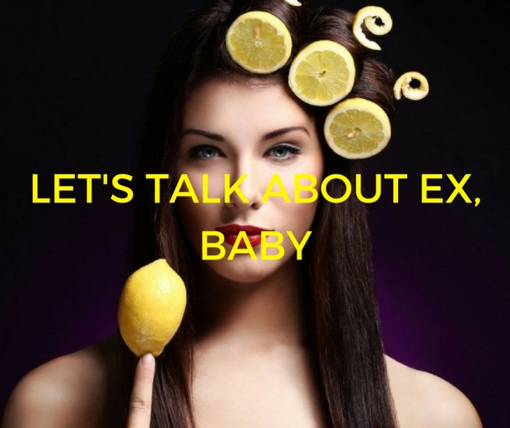 LET'S TALK ABOUT EX, BABY