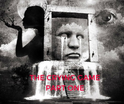 THE CRYING GAMEPART ONE