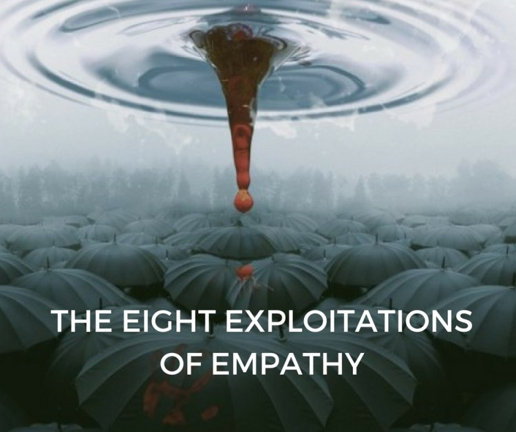 THE EIGHT EXPLOITATIONSOF EMPATHY
