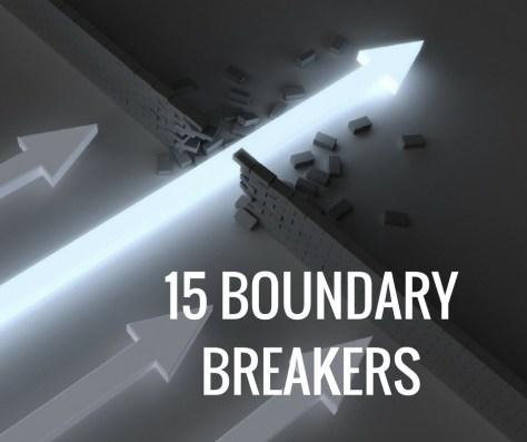 15 BOUNDARY BREAKERS