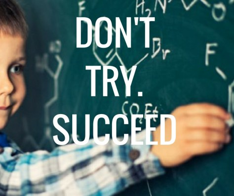 DON'TTRY.SUCCEED