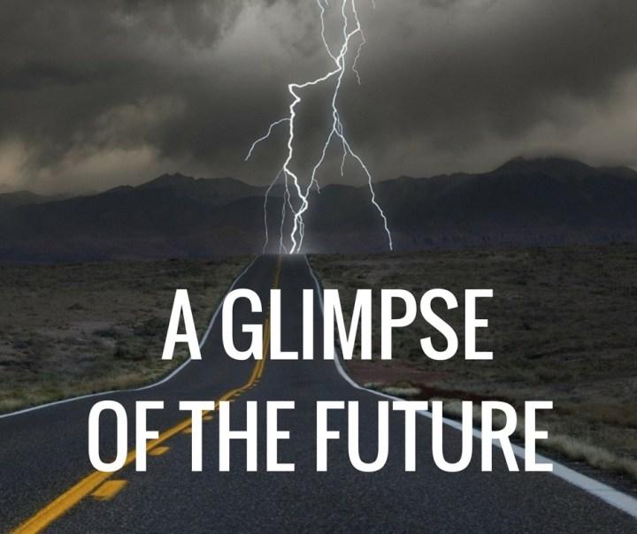 A GLIMPSEOF THE FUTURE