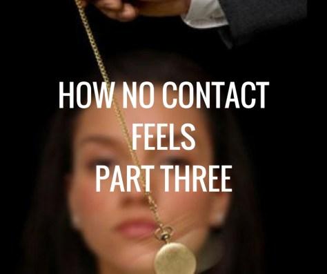 HOW NO CONTACTFEELSPART THREE