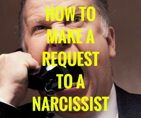 HOW TOMAKE AREQUESTTO A NARCISSIST