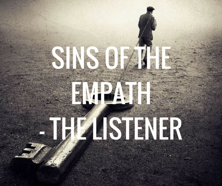 SINS OF THE EMPATH- THE LISTENER