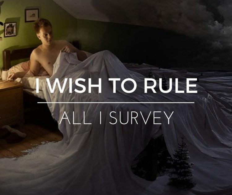 I WISH TO RULE