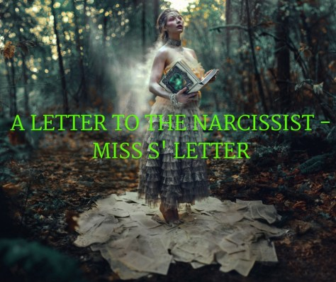 A LETTER TO THE NARCISSIST -MISS S' LETTER