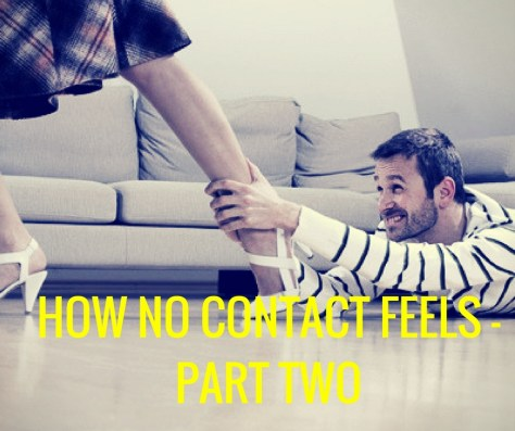 HOW NO CONTACT FEELS -PART TWO