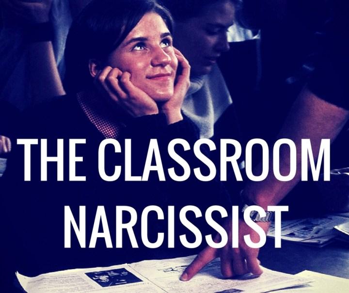THE CLASSROOMNARCISSIST