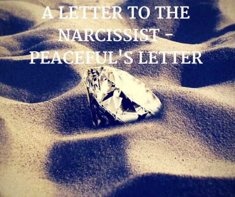 A LETTER TO THE NARCISSIST -PEACEFUL'S LETTER