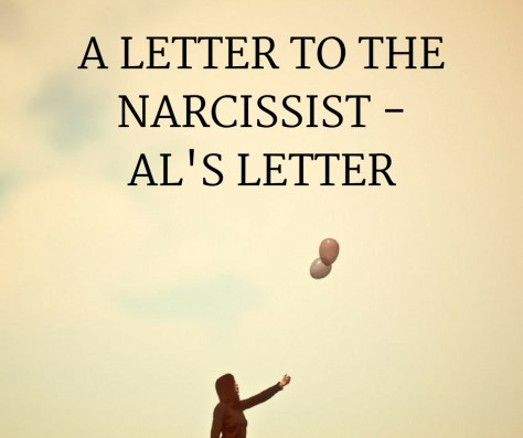 A LETTER TO THENARCISSIST -AL'S LETTER