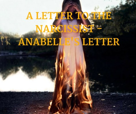 A LETTER TO THENARCISSIST -ANABELLE'S LETTER