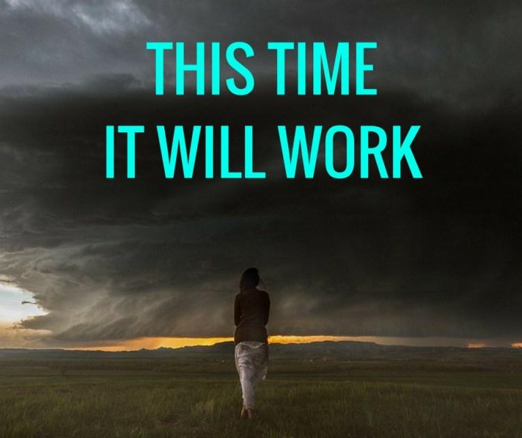 THIS TIMEIT WILLWORK