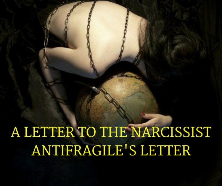 A LETTER TO THE NARCISSISTANTIFRAGILE'S LETTER