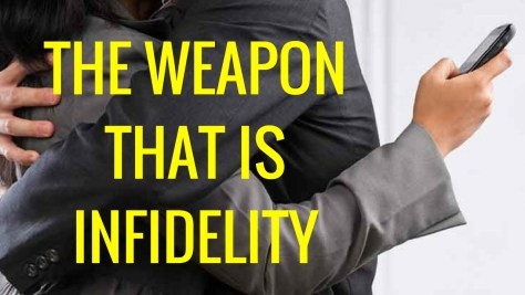 THE WEAPONTHAT ISINFIDELITY