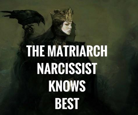 THE MATRIARCHNARCISSISTKNOWSBEST