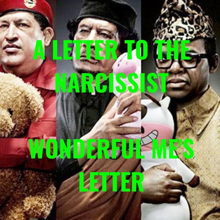 A LETTER TO THE NARCISSISTWONDERFUL ME'SLETTER