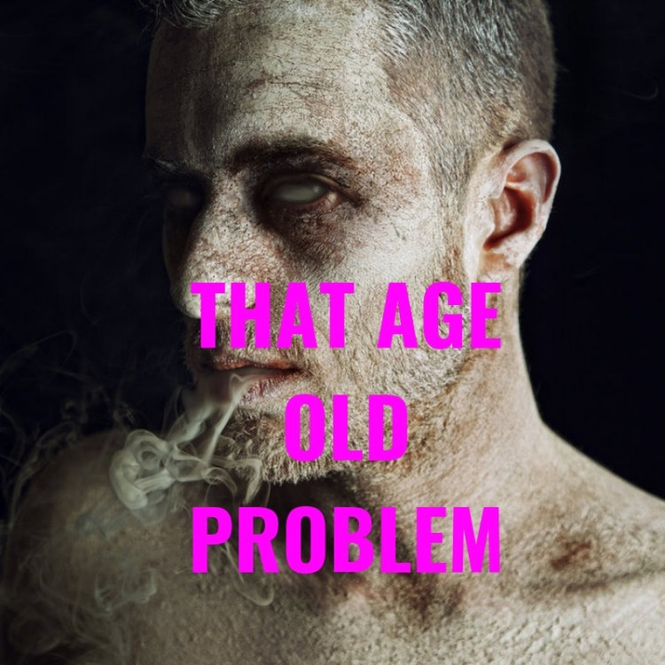 THAT AGEOLDPROBLEM