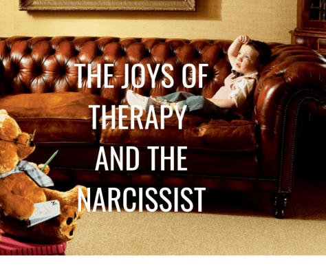 THE JOYS OF THERAPY AND THE NARCISSIST