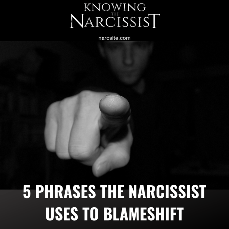 5 PHRASES THE NARCISSIST USES TO BLAMESHIFT
