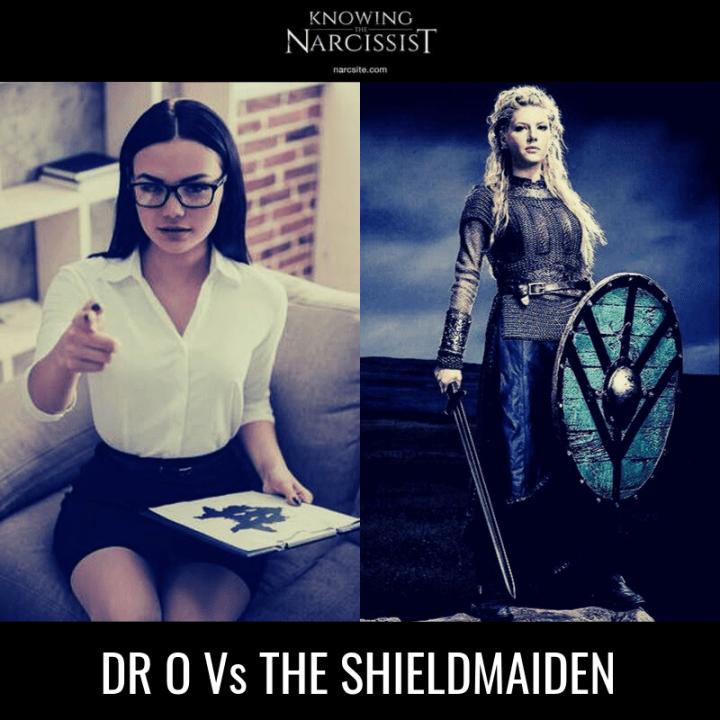 DR O Vs THE SHIELDMAIDEN