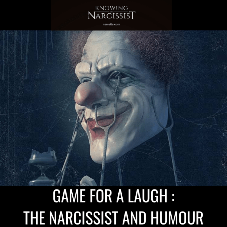 GAME FOR A LAUGH _ THE NARCISSIST AND HUMOUR