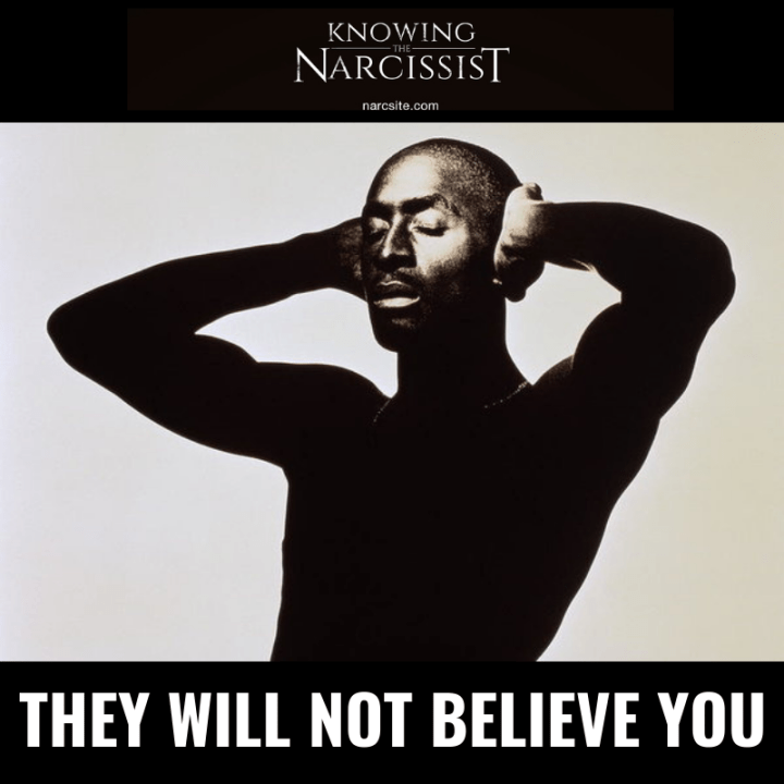 THEY WILL NOT BELIEVE YOU