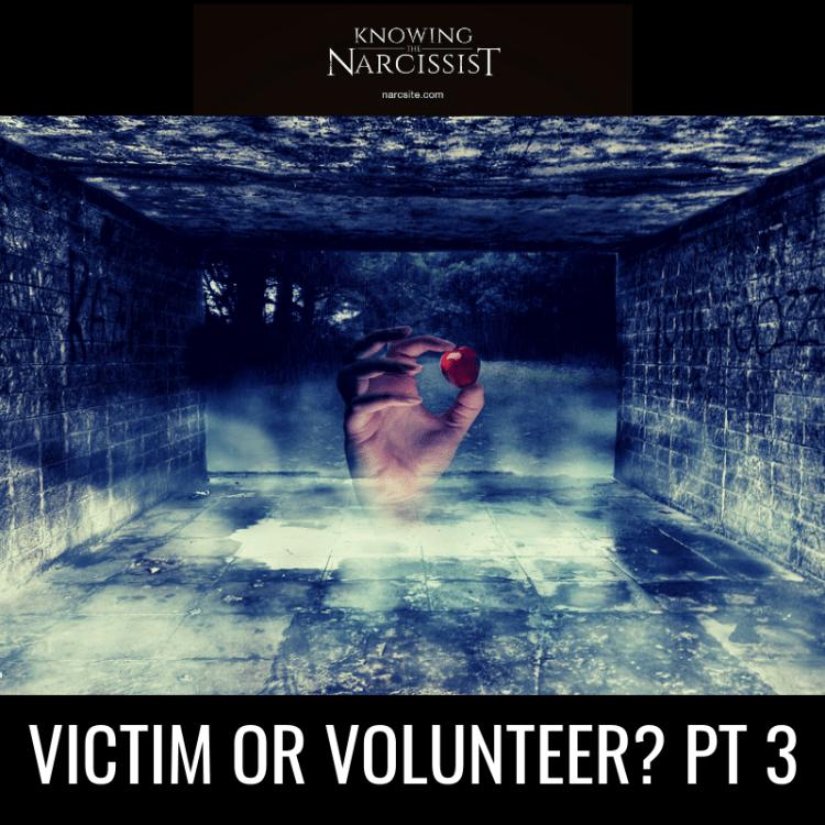 VICTIM OR VOLUNTEER? PT 3