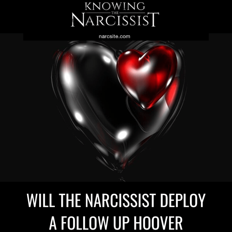 WILL THE NARCISSIST DEPLOY A FOLLOW UP HOOVER