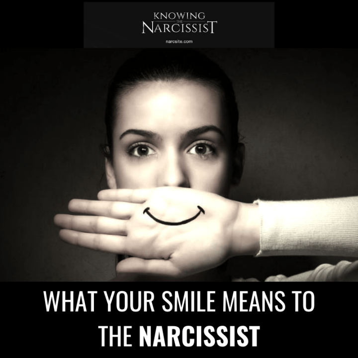 WHAT YOUR SMILE MEANS TO THE NARCISSIST